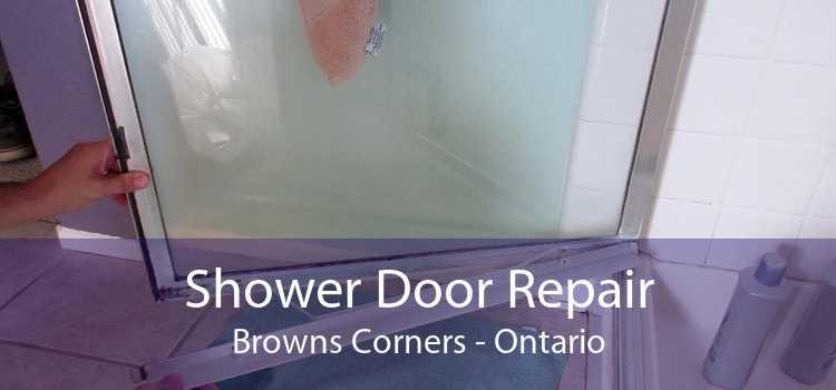 Shower Door Repair Browns Corners - Ontario