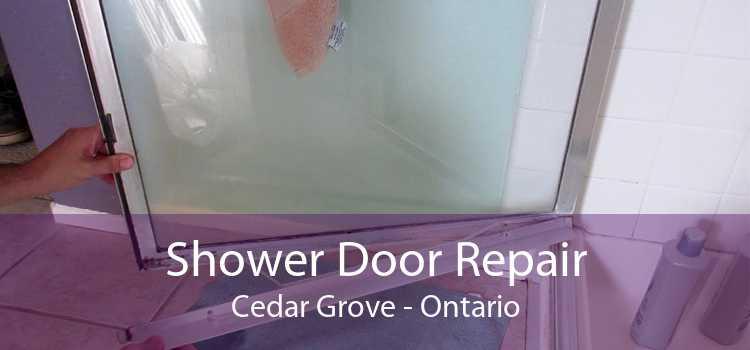 Shower Door Repair Cedar Grove - Ontario