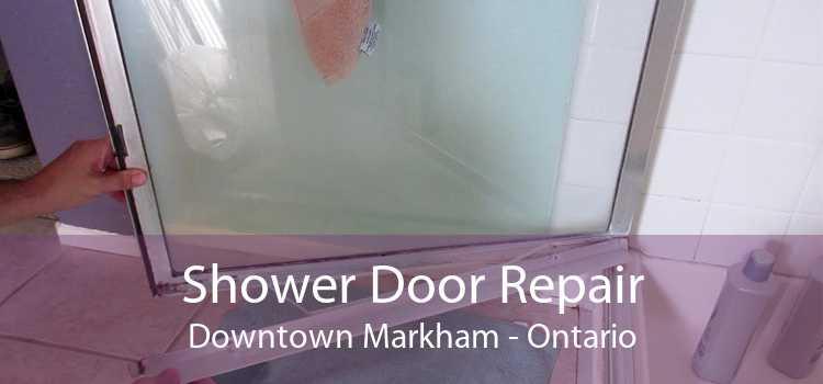 Shower Door Repair Downtown Markham - Ontario
