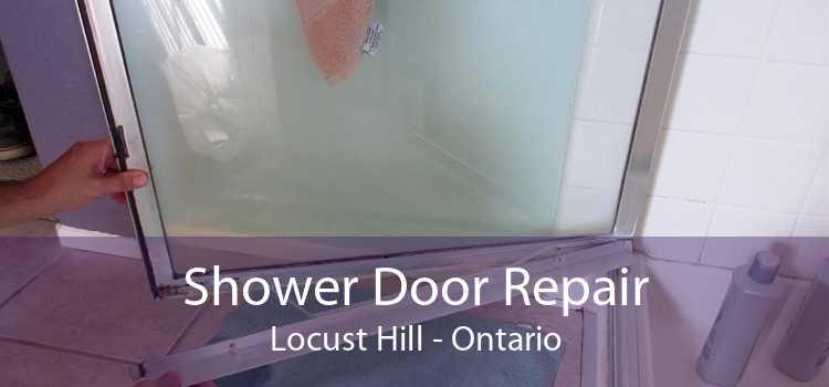 Shower Door Repair Locust Hill - Ontario