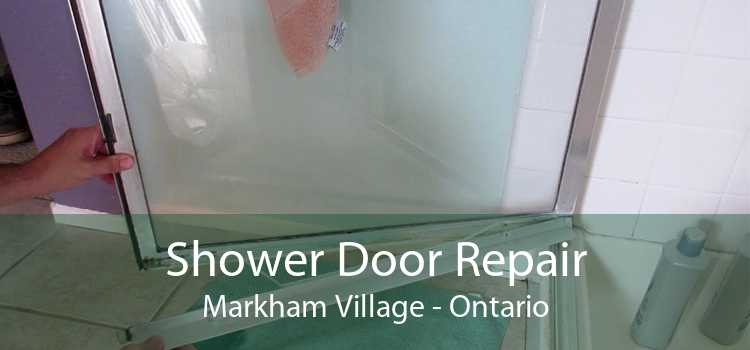 Shower Door Repair Markham Village - Ontario