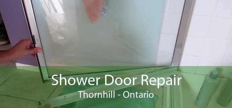 Shower Door Repair Thornhill - Ontario