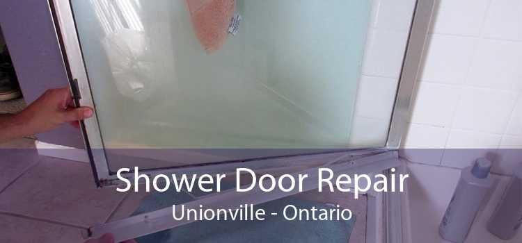 Shower Door Repair Unionville - Ontario