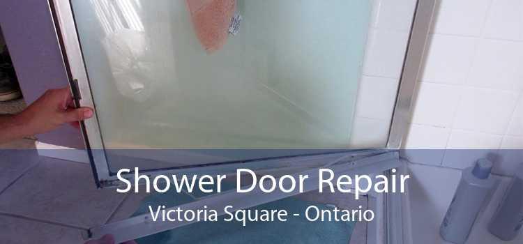 Shower Door Repair Victoria Square - Ontario