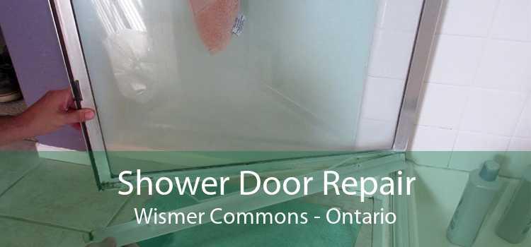 Shower Door Repair Wismer Commons - Ontario