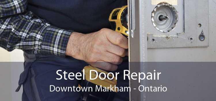 Steel Door Repair Downtown Markham - Ontario