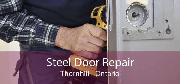 Steel Door Repair Thornhill - Ontario