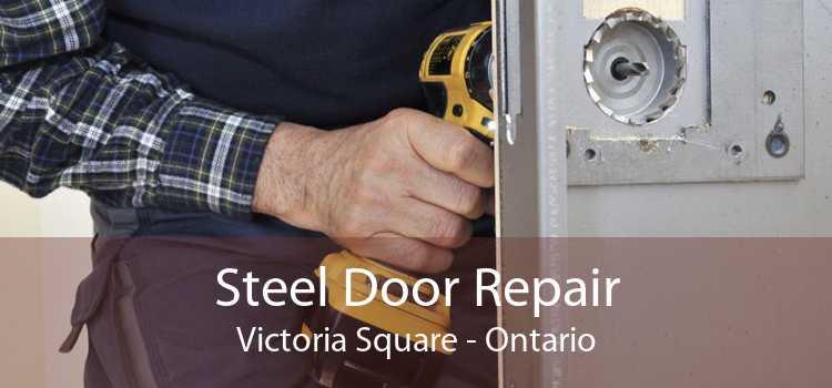 Steel Door Repair Victoria Square - Ontario