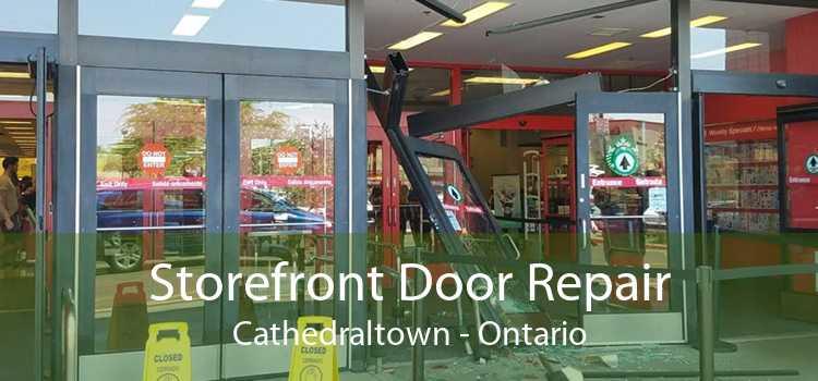Storefront Door Repair Cathedraltown - Ontario