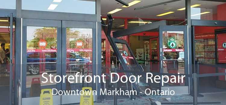 Storefront Door Repair Downtown Markham - Ontario