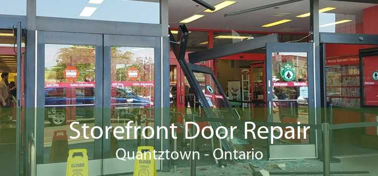 Storefront Door Repair Quantztown - Ontario