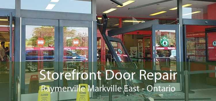 Storefront Door Repair Raymerville Markville East - Ontario
