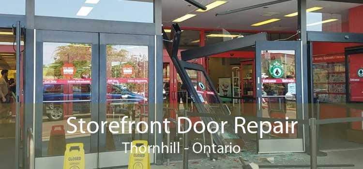 Storefront Door Repair Thornhill - Ontario