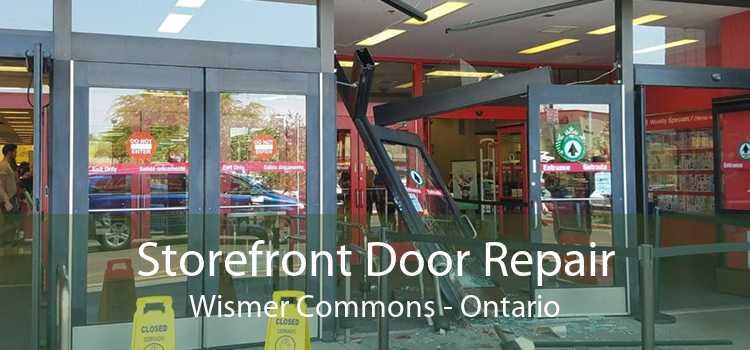 Storefront Door Repair Wismer Commons - Ontario