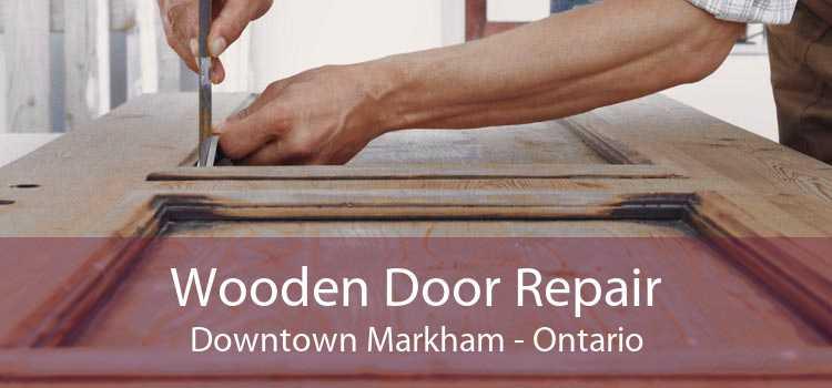 Wooden Door Repair Downtown Markham - Ontario