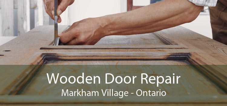 Wooden Door Repair Markham Village - Ontario