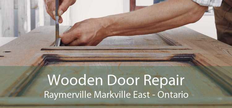 Wooden Door Repair Raymerville Markville East - Ontario