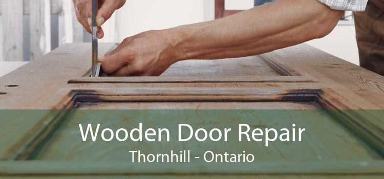 Wooden Door Repair Thornhill - Ontario